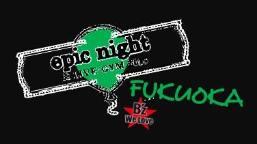 epic night ロゴ 追加公演FUKUOKA