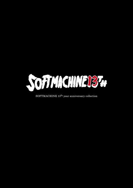SOFTMACHINE 13TH YEAR ANNIVERSARY COLLECTION