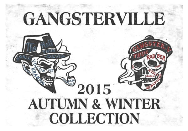 GANGSTERVILLE 2015 AUTUMN&WINTER