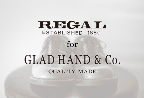 REGAL×GLAD HAND 2015 AUTUMN&WINTER