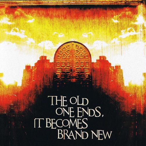 THE+OLD+ONE+ENDS+IT+BECOMES+BRAND+NEW+THE+OLD+ONE+ENDS+IT+BECOMES+BR.jpg